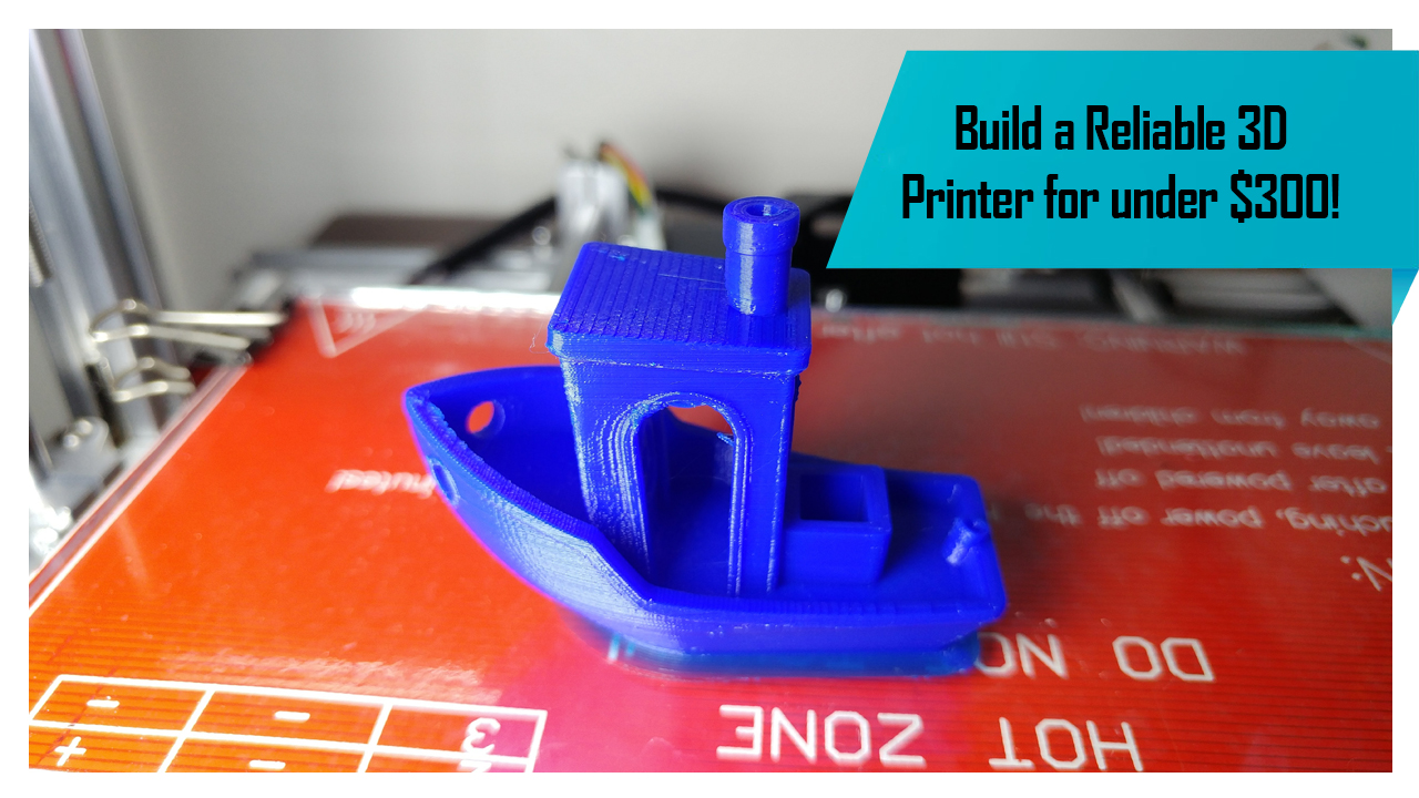 Building a 3D Printer for under 300