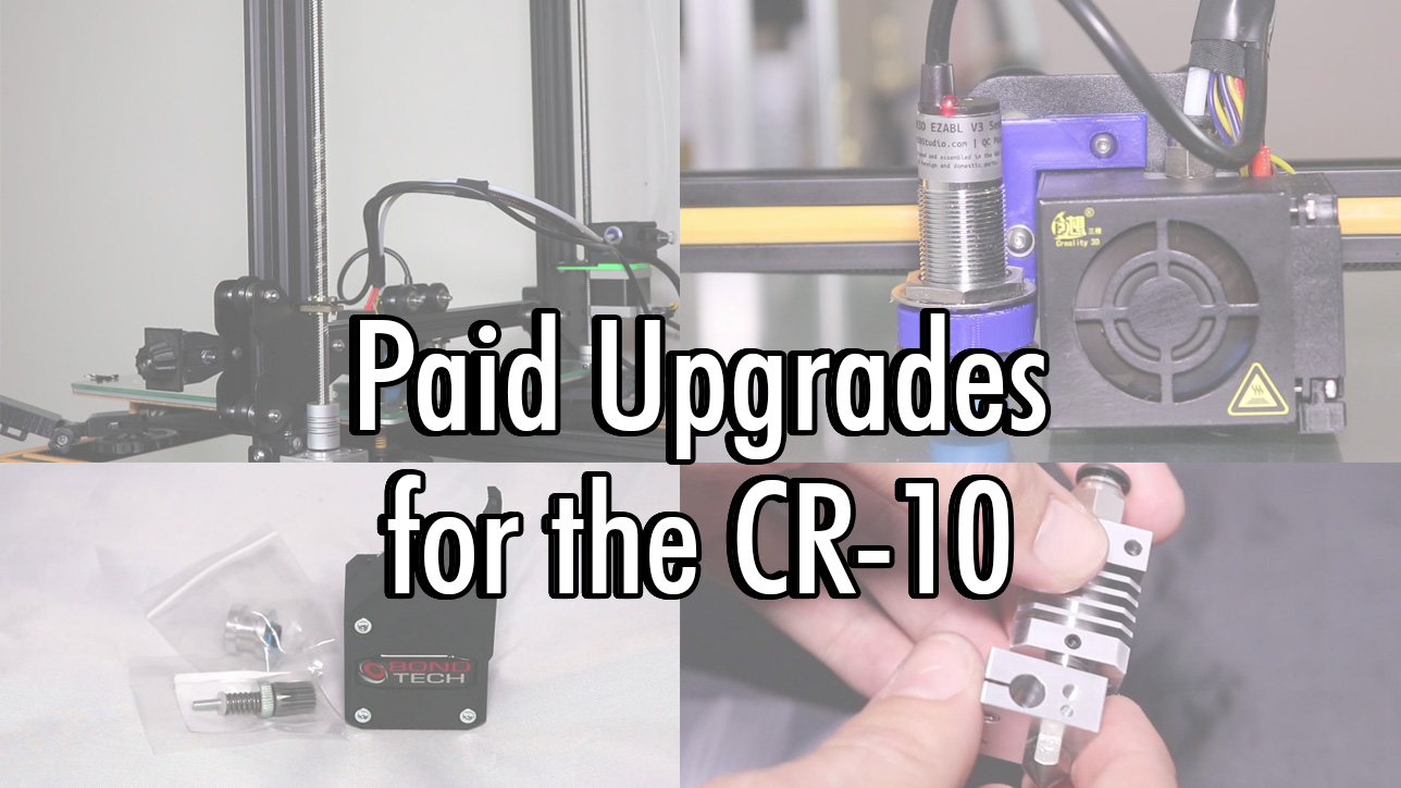 Paid Upgrades for CR-10
